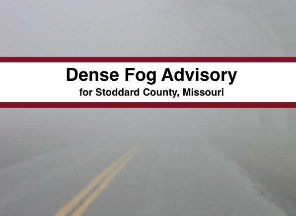 Dense Fog Advisory Issued for Stoddard County