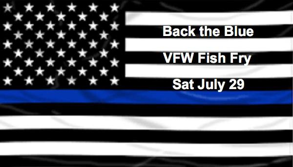 Back the Blue Fish Fry Sponsored by Dexter VFW