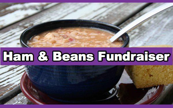 Ham and Beans Fundraiser